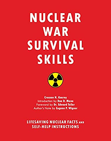 Nuclear War Survival Skills: Lifesaving Nuclear Facts and Self-Help Instructions (Nuclear Bomb Shelter)