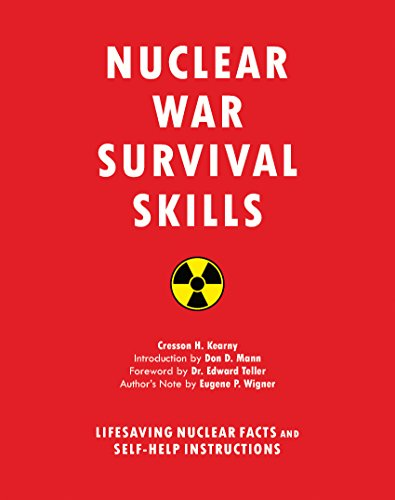 Nuclear War Survival Skills: Lifesaving Nuclear Facts and Self-Help Instructions by [Kearny, Cresson H.]