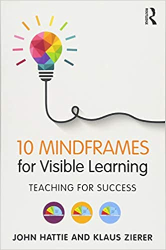 10 Mindframes For Visible Learning Teaching For Success Volume 1