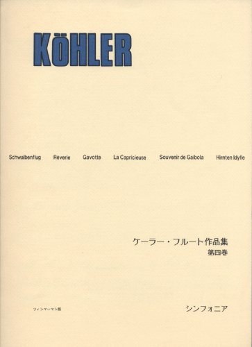 Volume 4 Kohler Flute Works (Zimmermann version) (2008) ISBN: 4883954072 [Japanese Import]