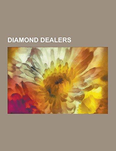 Diamond Dealers: Aaron Mushimba, Andre A. Jackson, Backes & Strauss, Barney Barnato, Bharat Diamond Bourse, Danny Fiszman, de Beers, Di