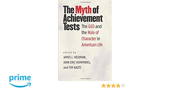 The Myth Of Achievement Tests The GED And The Role Of
