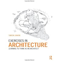 Exercises in Architecture: Learning to Think as an Architect