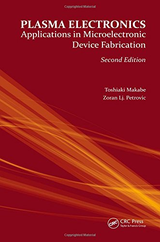 Plasma Electronics: Applications in Microelectronic Device Fabrication (Series in Plasma Physics)