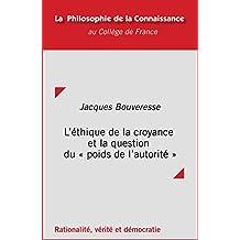 L'éthique de la croyance et la question du «poids de l'autorité» (Philosophie de la connaissance) (French Edition)