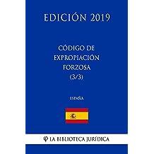 Código de Expropiación Forzosa (3/3) (España) (Edición 2019) (Spanish Edition)