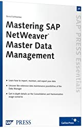 Mastering SAP NetWeaver Master Data Management: SAP PRESS Essentials 36 (SAP-Hefte: Essentials)