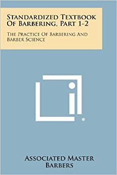 Standardized Textbook of Barbering, Part 1-2: The Practice of Barbering and Barber Science