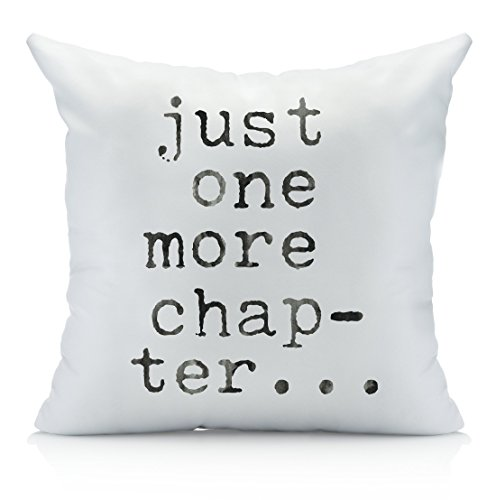 Just One More Chapter Throw Pillow Cover - Library Book Lovers Gifts - Bibliophile (1 18x18 inch, Pillowcase) Gifts for Readers