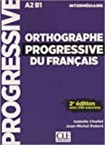 img - for Orthographe progressive du francais: Livre intermediaire (A2-B1) Avec 350 ex book / textbook / text book