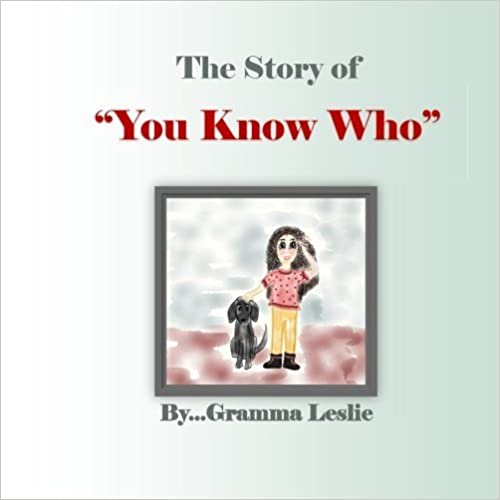 Book The Story of You Know Who by Gramma Leslie (2016-01-26)