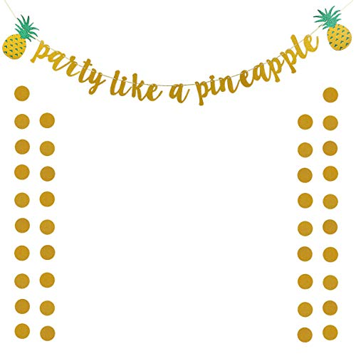 Gold Glittery Party Like A Pineapple With Glitter Pineapple Banner and Gold Glittery Circle Dots Garland -Hawaiian Tropical Luau Beach Summer Theme Party Decorations by LeeSky