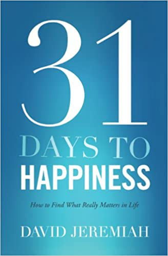 31 Days To Happiness: How to Find What Really Matters in Life