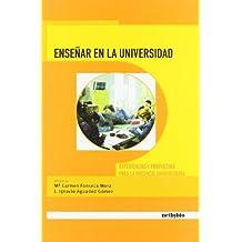 Ensear En La Universiad. Experiencias y Propuestas Para La Docencia Universitaria
