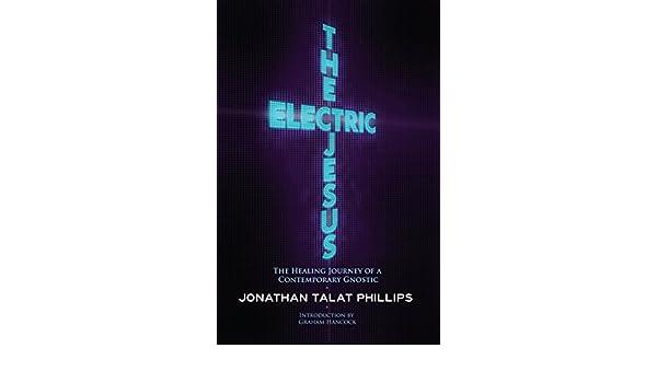 The Electric Jesus: Amazon.es: Jonathan Talat Phillips ...