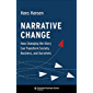 Narrative Change: How Changing the Story Can Transform Society, Business, and Ourselves