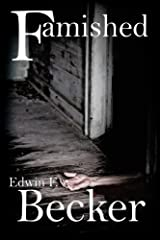 Famished by Edwin F. Becker (2012-08-30) Paperback
