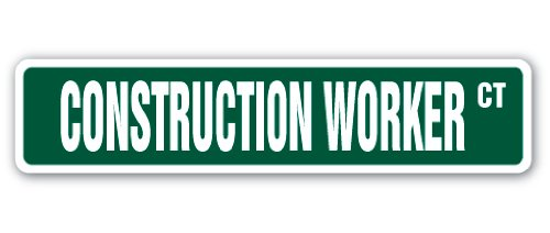 - Construction Worker Street Sign Decal Carpentry Craftsman Wood Timber Lumber | Indoor/Outdoor |  9