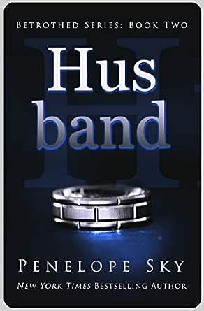 Husband (Betrothed Book 2) (English Edition) eBook: Penelope Sky ...
