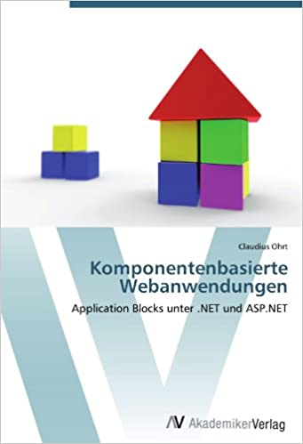 Komponentenbasierte Webanwendungen: Application Blocks unter .NET und ASP.NET