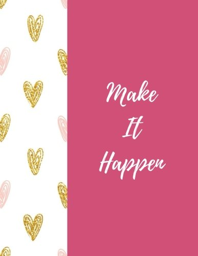"Make It Happen: Quote journal Notebook Composition Book Inspirational Quotes Lined Notebook (8.5""x11"") Large (Make It Happen Journal) (Volume 19)"