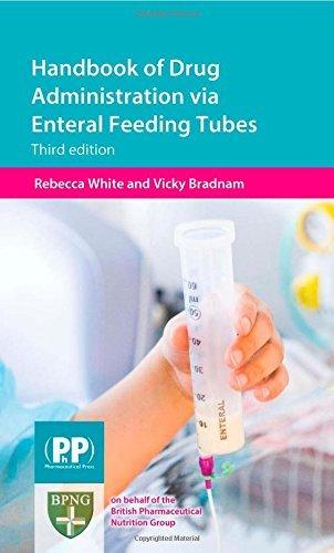 Handbook of Drug Administration Via Enteral Feeding Tubes by Rebecca White (2015-03-11)