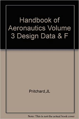 Handbook of Aeronautics Volume 3 Design Data and F