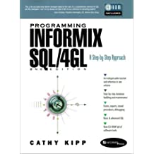Programming Informix SQL/4GL: A Step-By-Step Approach (Bk/CD) (2nd Edition) by Cathy Kipp (1997-11-21)
