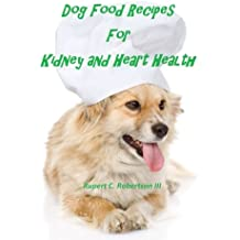 Dog Food Recipes For Kidney And Heart Health