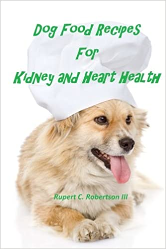 Amazon Com Dog Food Recipes For Kidney And Heart Health