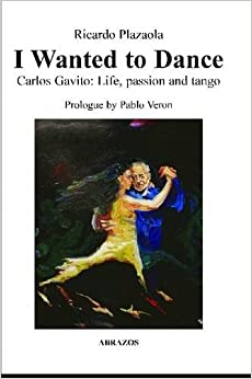 'BETTER' I Wanted To Dance - Carlos Gavito: Life, Passion And Tango. Cancion coach recuento services April Offering child