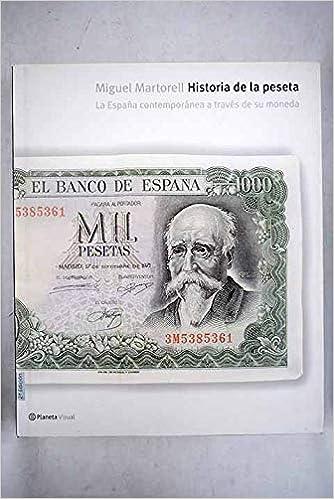 Historia de la peseta: La España contemporánea a través de su ...