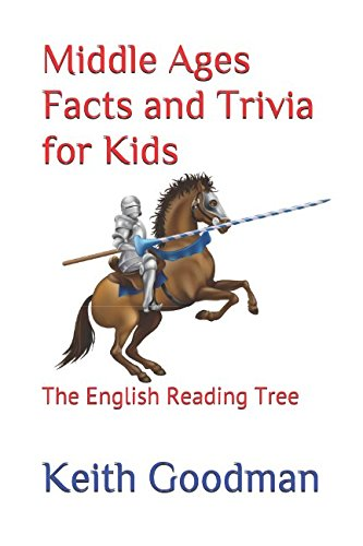 Middle Ages Facts and Trivia for Kids: The English Reading Tree