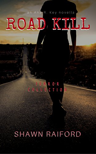 Road Kill: A Serial Killer Novella-Terror Collection (Kindle Single) (Extreme Rage Single)