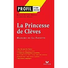 Profil - La Fayette (Madame de) : La Princesse de Clèves : Analyse littéraire de l'oeuvre (Profil d'une Oeuvre) (French Edition)