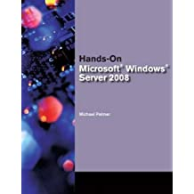 Hands-On Microsoft® Windows® Server 2008 Administration
