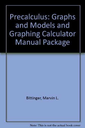 Precalculus: Graphs and Models and Graphing Calculator Manual Package (5th Edition)