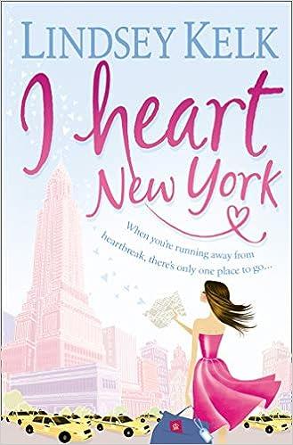 35ebd6fb294b I Heart New York (I Heart Series): Amazon.co.uk: Lindsey Kelk ...