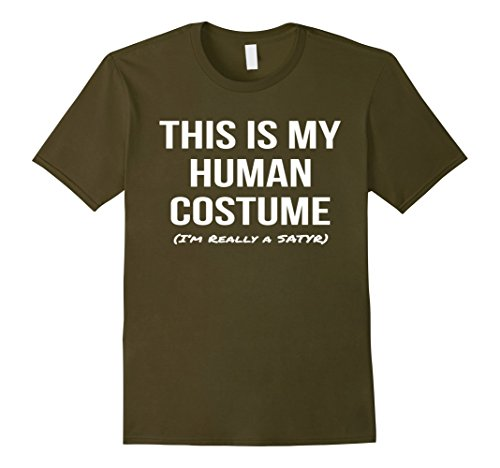 [Men's This Is My Human Costume I'm Really a Satyr Shirt Tee Large Olive] (Satyr Halloween Costumes)