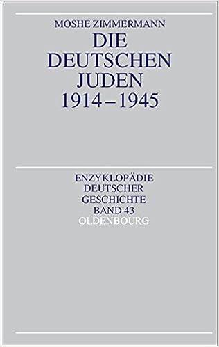 Book Die Deutschen Juden 1914-1945 (Enzyklopädie Deutscher Geschichte) (German Edition)