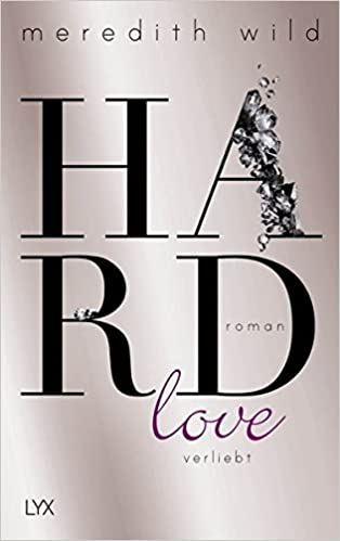 https://www.amazon.de/Hardlove-verliebt-Meredith-Wild/dp/3736304250/ref=sr_1_1?ie=UTF8&qid=1502653768&sr=8-1&keywords=Hardlove