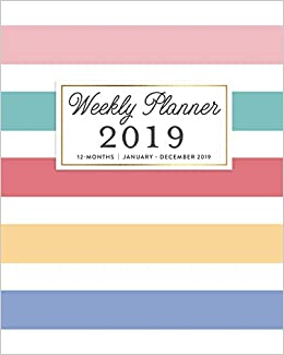 Weekly Planner 2019, 12 Months January - December 2019 ...