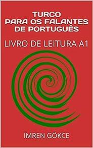TURCO PARA OS FALANTES DE PORTUGUÊS: LIVRO DE LEITURA A1