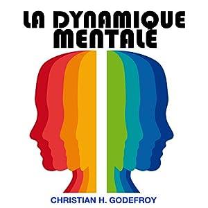 La dynamique mentale | Livre audio