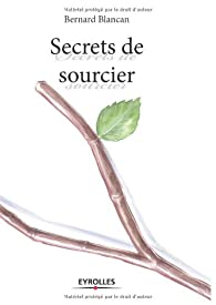Secrets de sourcier par Bernard Blancan