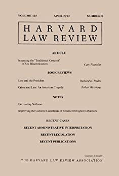 Harvard Law Review: Volume 125, Number 6 - April 2012 by [Law Review, Harvard]