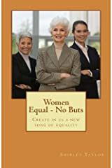Women Equal - No Buts: Create in us a new song of equality (Volume 2) Paperback