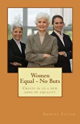 Women Equal - No Buts: Create in us a new song of equality (Volume 2)
