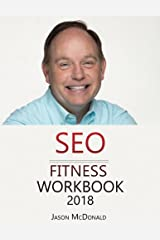 SEO Fitness Workbook: 2018 Edition: The Seven Steps to Search Engine Optimization Success on Google Paperback