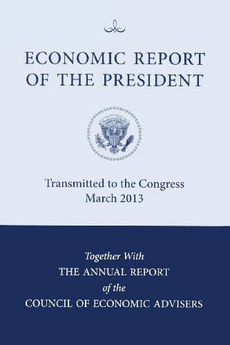 Economic Report of the President, Transmitted to the Congress February 2013